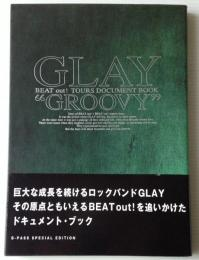 "GLAY""groovy"" : beat out! tours document book"