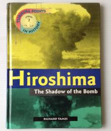 Hiroshima : the shadow of the bomb