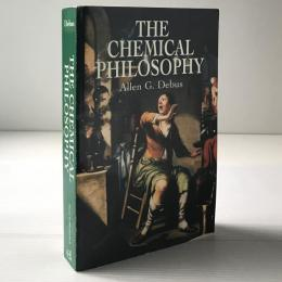 The chemical philosophy : Paracelsian science and medicine in the Sixteenth and Seventeenth Centuries