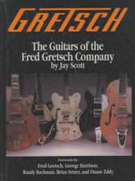 GRETSCHThe Guitars of the Fred Gretsch Company グレッチ ギター