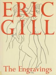 Eric Gill: The Engravings [エリック・ギル版画作品集]