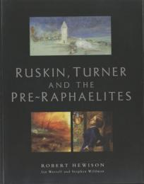 Ruskin, Turner and the Pre-Raphaelites