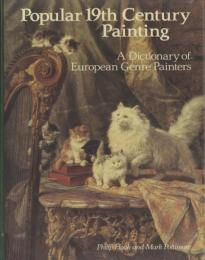 Popular 19th Century Painting:  A Dictionary of European Genre Painters