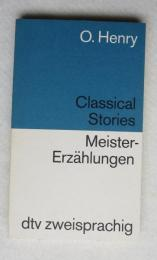 [[英-独 対訳ペーパーバック]] O. HENRY CLASSICAL STORIES  MeisterErzählungen