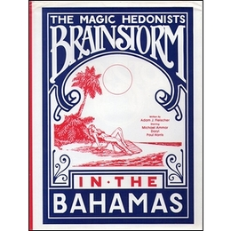 The Magic Hedonists Brainstorm in the Bahamas
