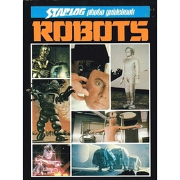 ROBOTS : STARLOG photo guidebook