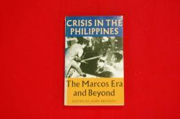 Crisis in the Philippines : the Marcos era and beyond