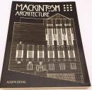 Mackintosh architecture : the complete buildings and selected projects『チャールズ・レニー・マッキントッシュの建築』スコットランドの建築家