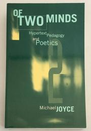 【英語洋書】Of Two Minds: Hypertext Pedagogy and Poetics(Studies in literature and science)『2つの心の:ハイパーテキスト教育学と詩学』