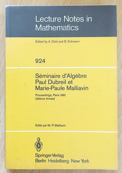 Seminaire dAlgebre Paul Dubreil et Marie-Paule Malliavin