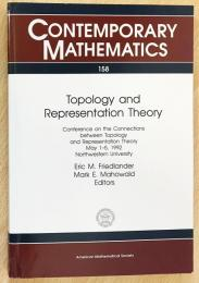 英語数学洋書 Topology and Representation Theory【トポロジーと表現論】 : Conference on the Connections between Topology and Representation Theory, May 1-5, 1992, Northwestern University