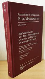 英語数学洋書 Algebraic Groups and their Generalizations:Quantum and Infinite-Dimensional Methods Part2【代数群とその一般化:量子と無限次元法】