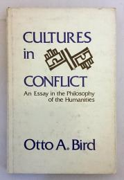 【英語洋書】 対立する文化:人文科学哲学のエッセイ 『Cultures in conflict : an essay in the philosophy of the humanities』