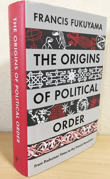 英語洋書 The origins of political order : from prehuman times to ...