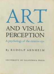 Art and Visual Perception; A psychology of the creative eye. アルンハイム:芸術と視覚