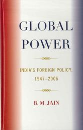 Global Power: India's Foreign Policy, 1947-2006.