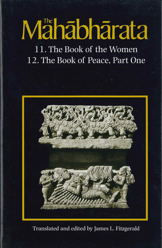 The Mahabharata. 11. The Book of the Women / 12. The Book of Peace, Part one.