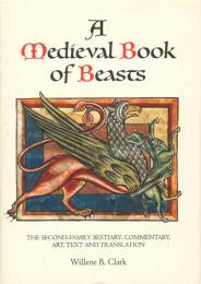A Medieval Book of Beasts. クラーク:中世の動物寓意譚