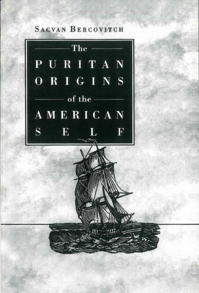 The Puritan Origins of the American Self.