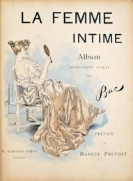 La Femme Intime; Nos Amoureuses; Les Alcôves. 親しき女性/我らが恋人たち/アルコーヴ  フェルディナン・バック未刊アルバム集