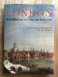 LONDON Rebuilding the City after the Great Fire