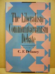 The Liberalism-communitarianism debate : liberty and community values