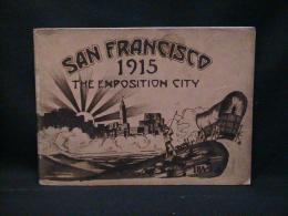 San Francisco : the exposition city 1915