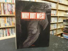 「WAY OUT WEST」