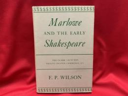 Marlowe and the early Shakespeare : the Clark Lectures, Trinity College, Cambridge, 1951