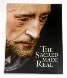 The Sacred Made Real: Spanish Painting and Sculpture 1600-1700 (英語)