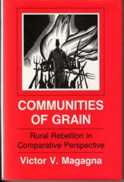 Communities of Grain: Rural Rebellion in Comparative Perspective (英語)
