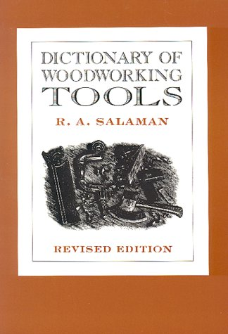 DICTIONARY OF WOODWORKING TOOLS c.1700-1970