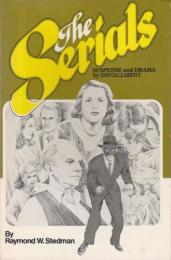 【英文洋書】 THE SERIALS ―SUSPENSE and DRAMA by INSTALLMENT