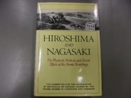 Hiroshima and Nagasaki : ; the physical, medical, and social effects of the atomic bombings