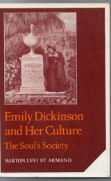 Emily Dickinson and her culture : the soul's society