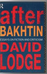After Bakhtin : essays on fiction and criticism
