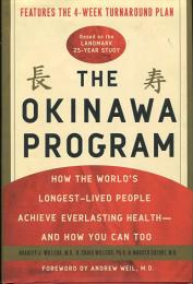 THE OKINAWA PROGRAM 長寿 How the World's Longest-Lived People Achieve Everlasting Health--And How You Can Too