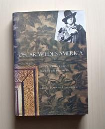 Oscar Wilde's America : counterculture in the gilded age
