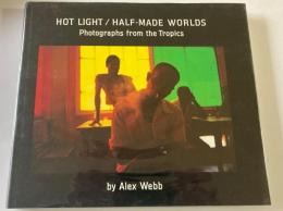 Hot light/half-made worlds : photographs from the tropics