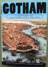 Gotham  A History of New York City to 1898