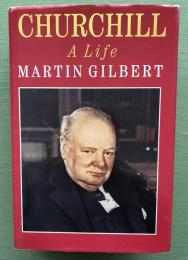 Churchill A Life  Martin Gilbert