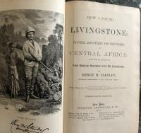 How I found Livingstone : travels, adventures, and discoveries in Central Africa : including an account of four months' residence with Dr. Livingstone