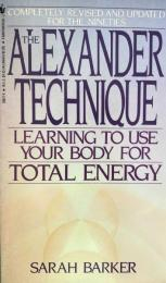 The Alexander Technique Learning to use your body for total energy