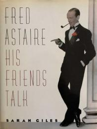 Fred Astaire: His Friends Talk