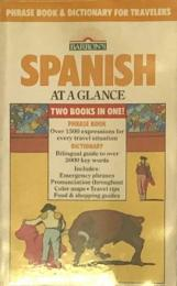 Barron's Spanish at a glance:Phrase Book&Dictionary for Travellers