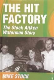 The Hit Factory The Stock Aitken Waterman Story