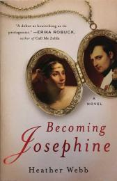 Becoming Josephine: A Novel