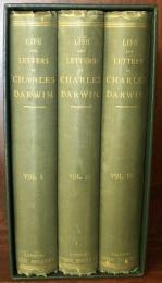 The Life and Letters of Charles Darwin, Including An Autobiographical Chapter. Edited By His Son, Francis Darwin. In Three Volumes