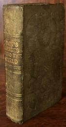NARRATIVE OF CAPTAIN JAMES COOK'S VOYAGES ROUND THE WORLD: With an Account of His Life During the Previous and Intervening Periods. Also, an Appendix, detailing the progress of the voyage after the death of Captain Cook