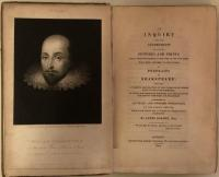 An Inquiry into the Authenticity of Various Pictures and Prints, which, from the Decease of the Poet to our own times have been offered to the public as Portraits of Shakespeare